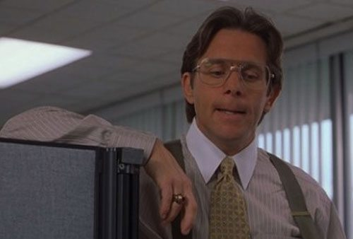 "Still from ""Office Space,"" very funny movie involving spectacularly bad management."